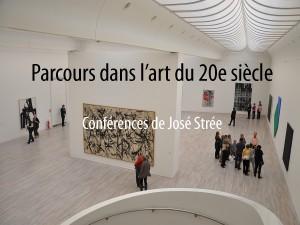 Parcours dans l'art du 20e s. Conférences de José Strée
